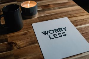 A Message Saying To Worry Less